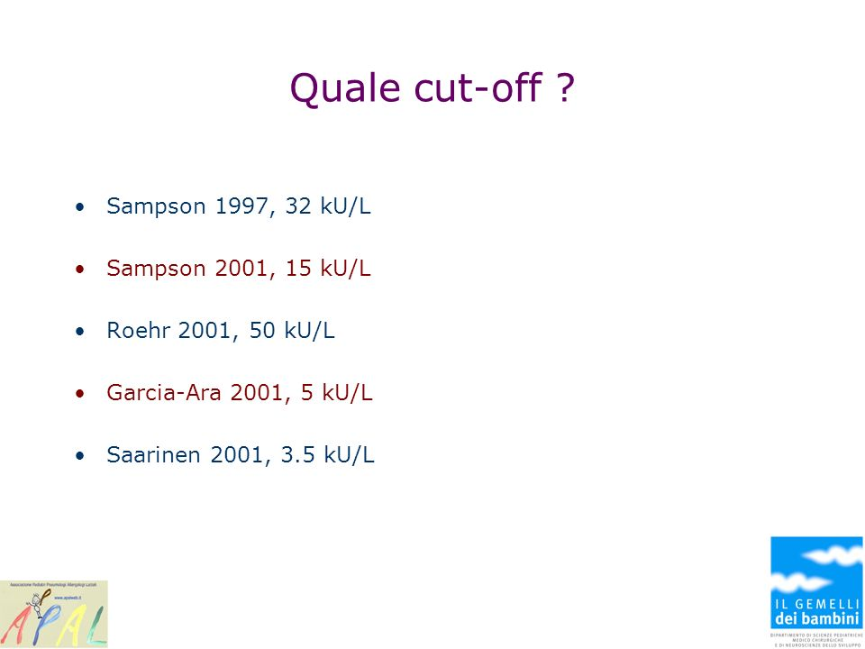 Quale cut-off Sampson 1997, 32 kU/L Sampson 2001, 15 kU/L