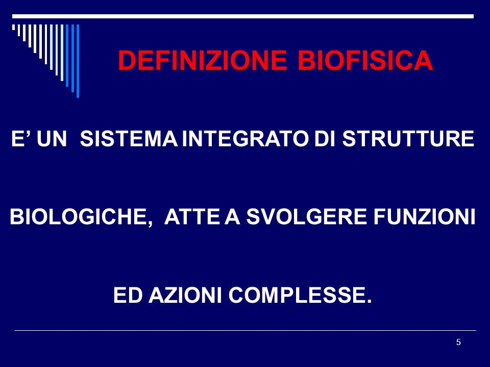 DEFINIZIONE BIOFISICA