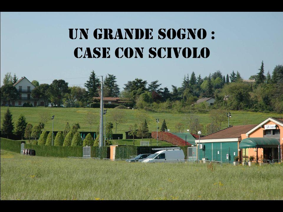 UN GRANDE SOGNO : Case con scivolo