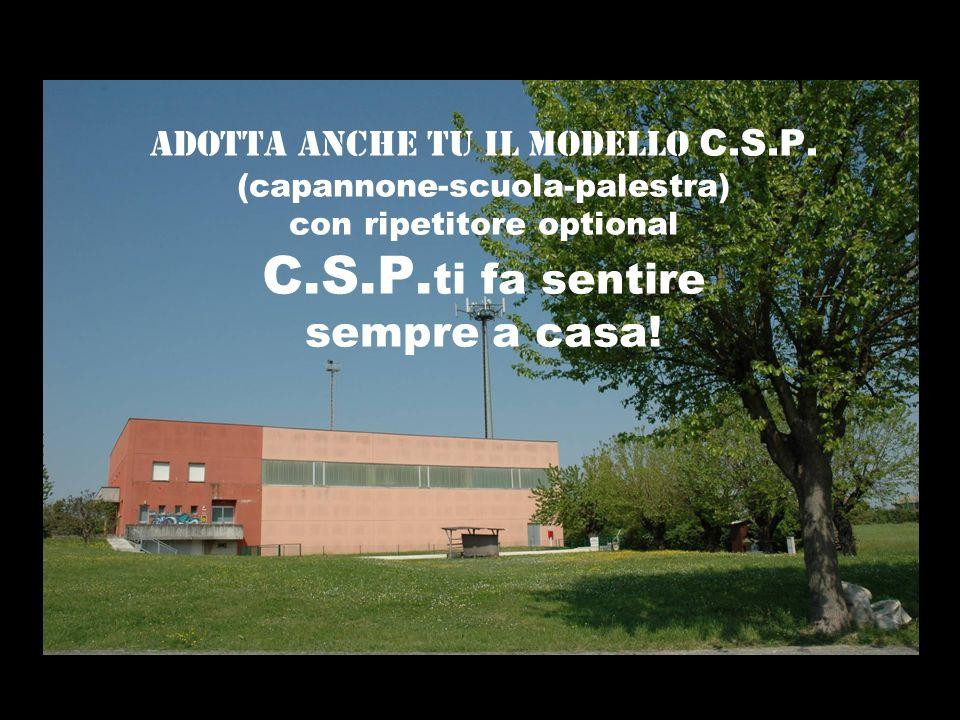 ADOTTA ANCHE TU IL MODELLO C. S. P