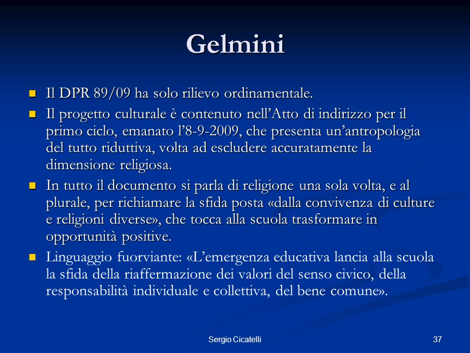 Gelmini Il DPR 89/09 ha solo rilievo ordinamentale.