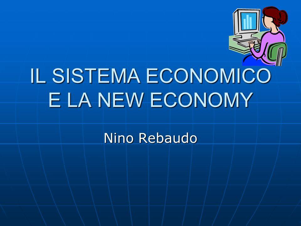 IL SISTEMA ECONOMICO E LA NEW ECONOMY