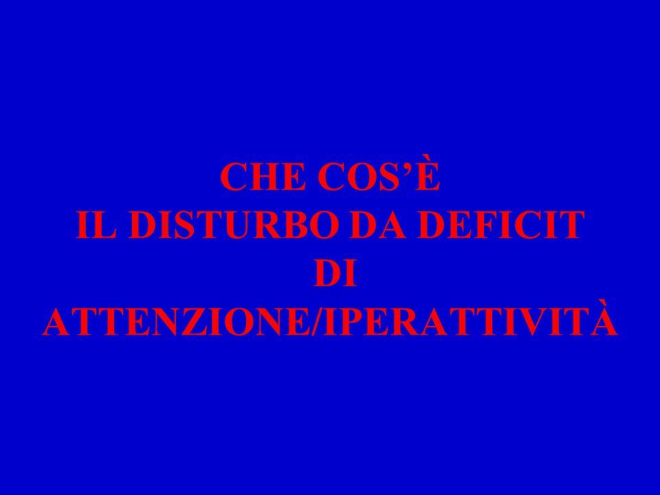 CHE COS'È IL DISTURBO DA DEFICIT DI ATTENZIONE/IPERATTIVITÀ