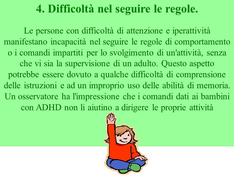 4. Difficoltà nel seguire le regole.