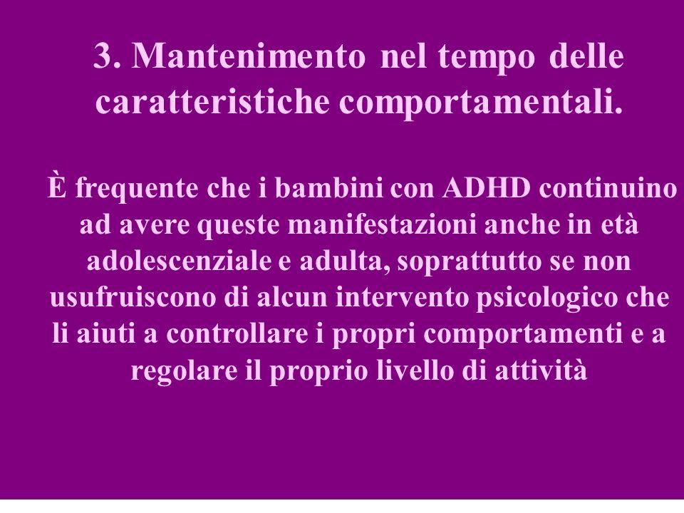 3. Mantenimento nel tempo delle caratteristiche comportamentali.