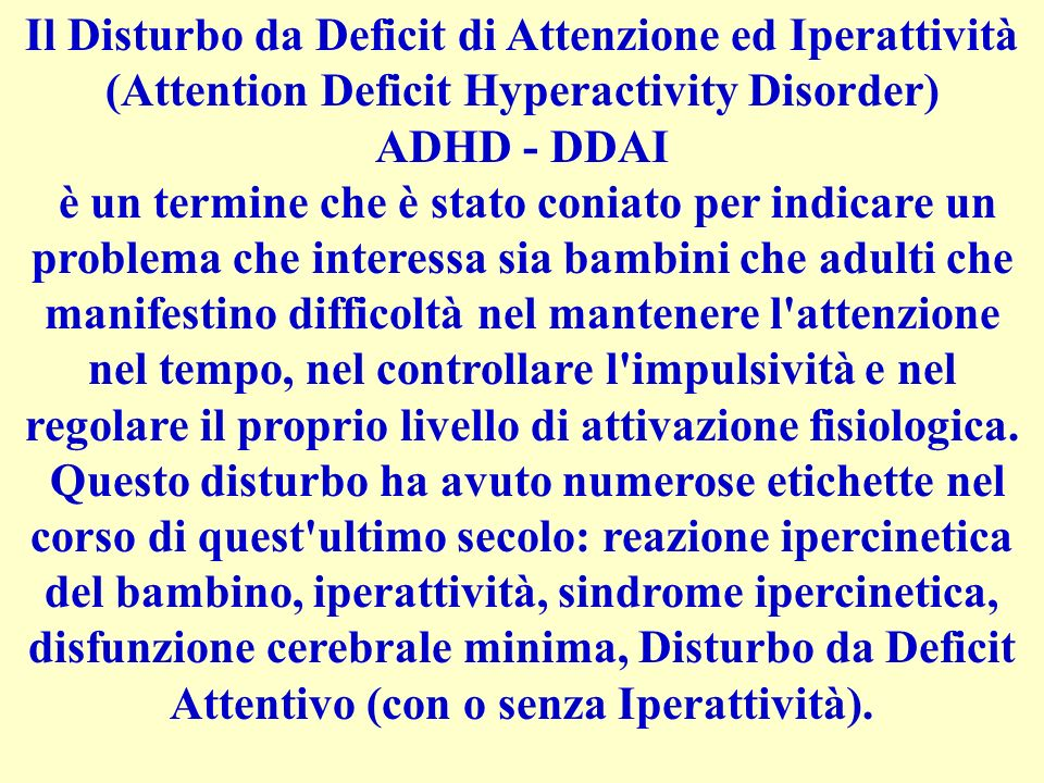 Il Disturbo da Deficit di Attenzione ed Iperattività (Attention Deficit Hyperactivity Disorder)