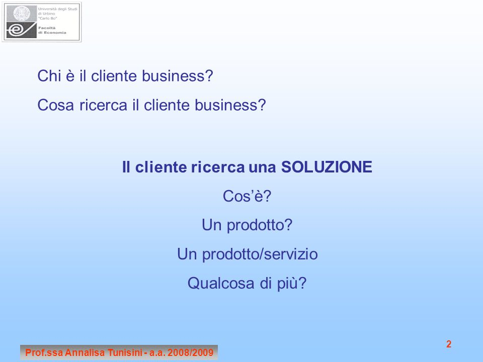 Il cliente ricerca una SOLUZIONE