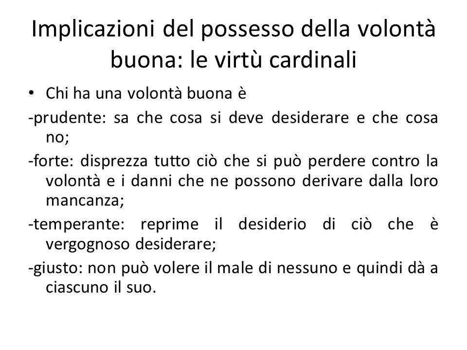 Implicazioni del possesso della volontà buona: le virtù cardinali