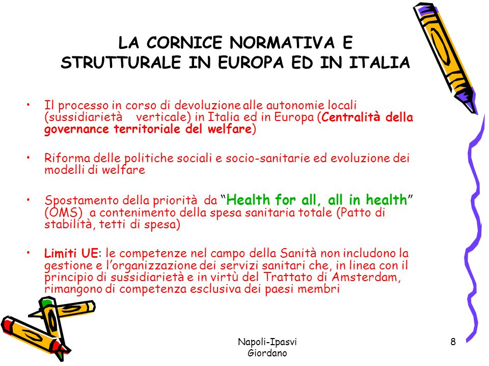 LA CORNICE NORMATIVA E STRUTTURALE IN EUROPA ED IN ITALIA