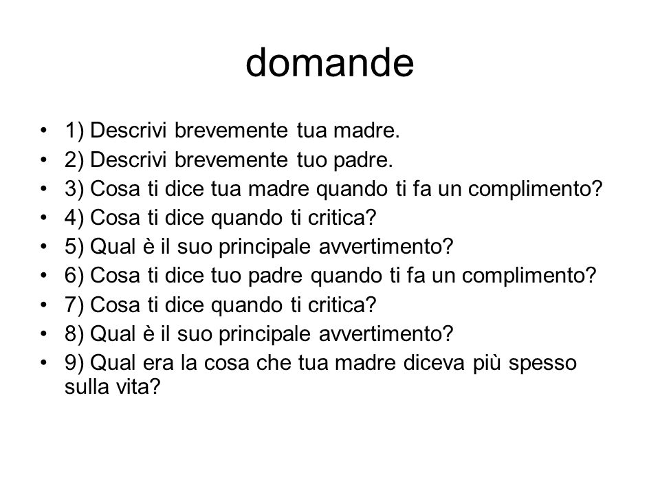 domande 1) Descrivi brevemente tua madre.