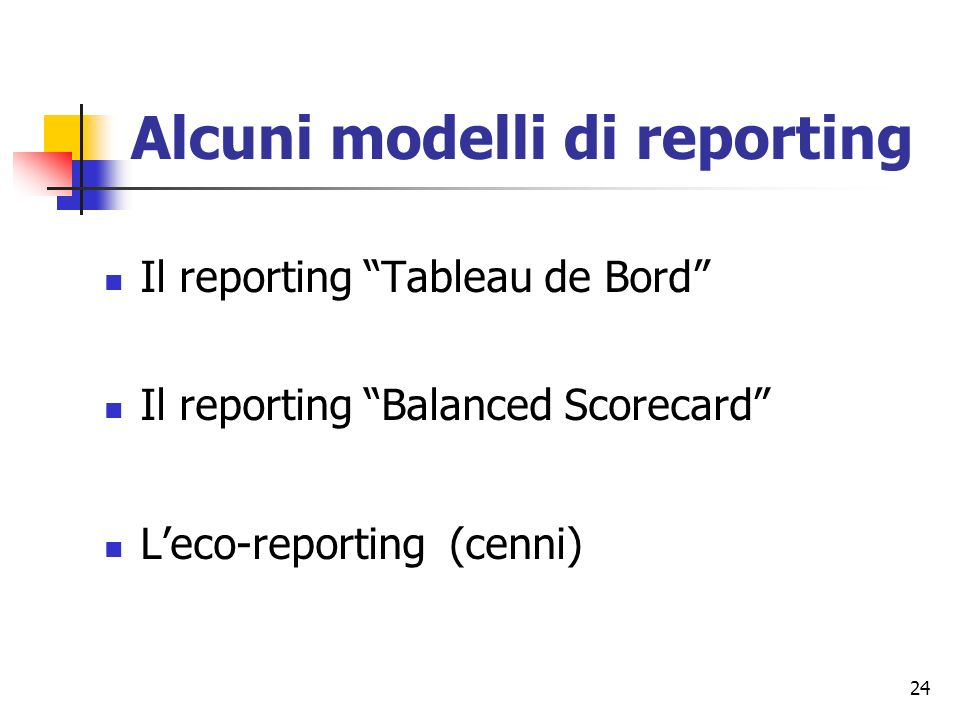Alcuni modelli di reporting
