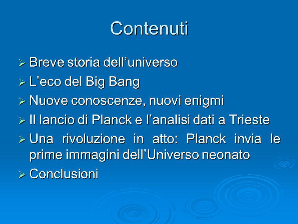 Contenuti Breve storia dell'universo L'eco del Big Bang