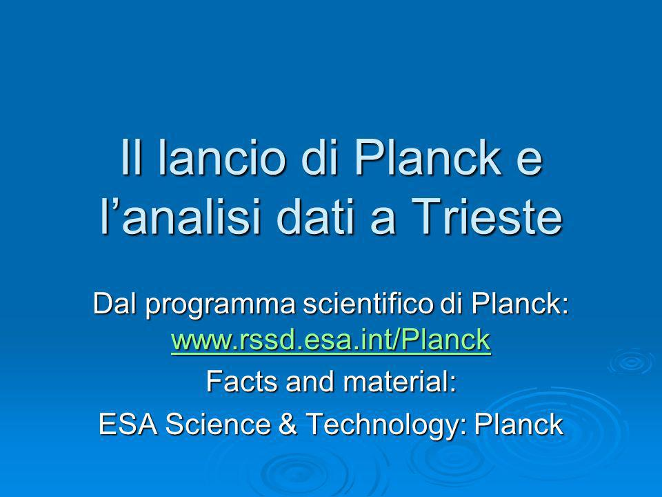 Il lancio di Planck e l'analisi dati a Trieste