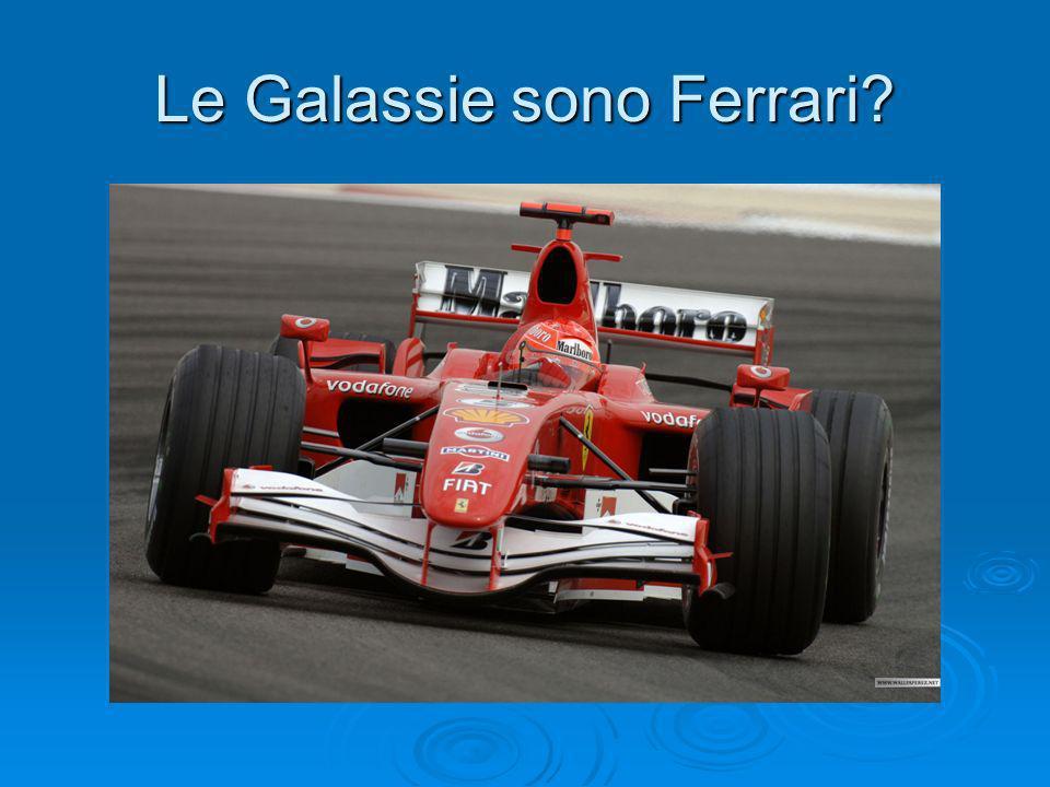 Le Galassie sono Ferrari