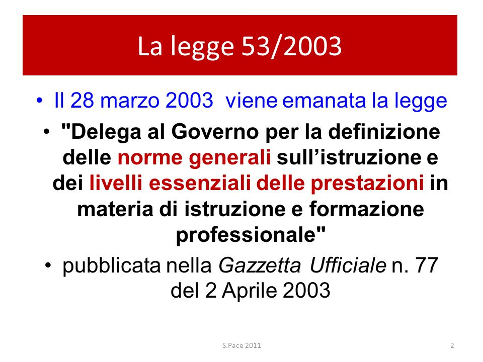 La legge 53/2003 Il 28 marzo 2003 viene emanata la legge