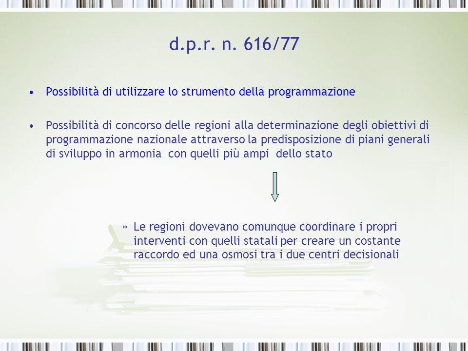 d.p.r. n. 616/77 Possibilità di utilizzare lo strumento della programmazione.