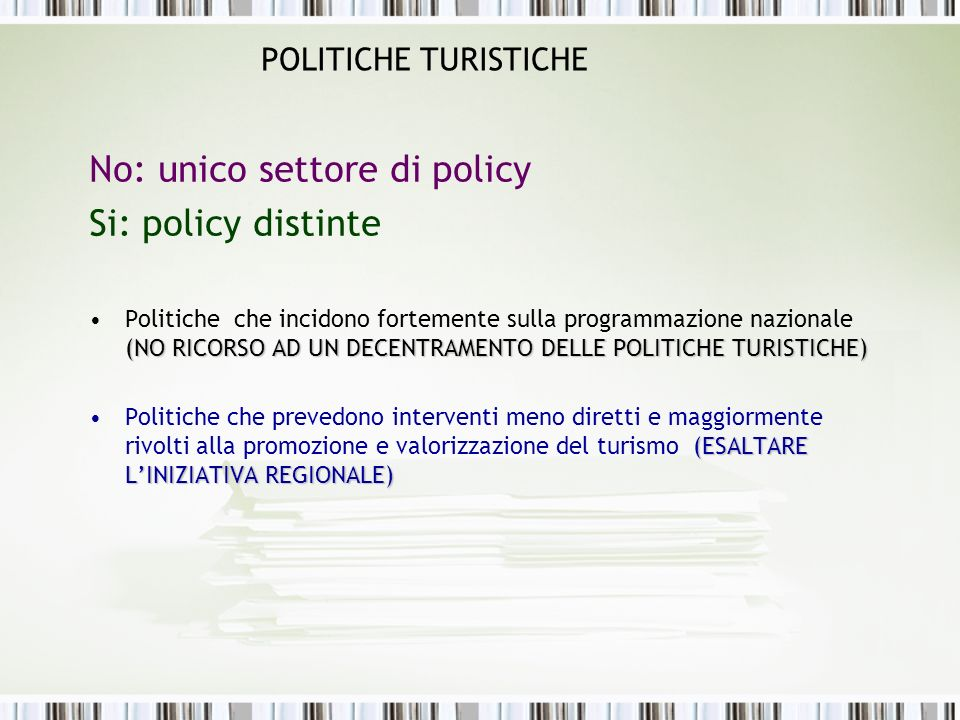 No: unico settore di policy Si: policy distinte
