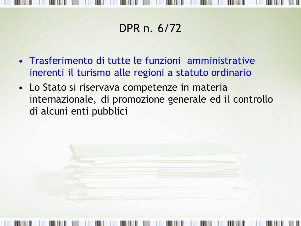 DPR n. 6/72Trasferimento di tutte le funzioni amministrative inerenti il turismo alle regioni a statuto ordinario.
