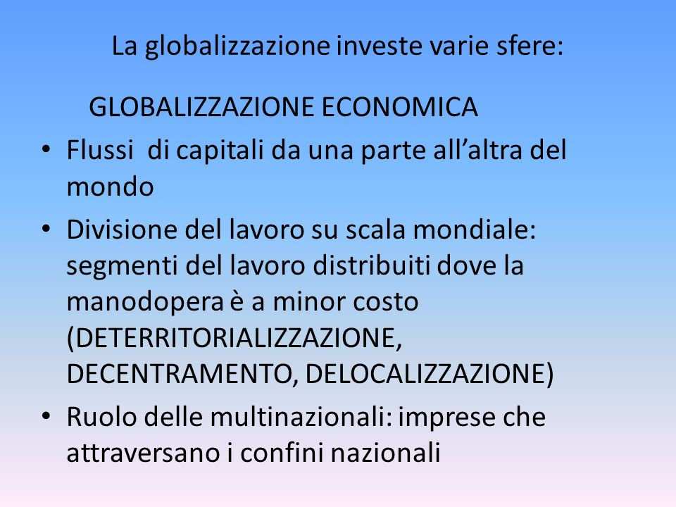 La globalizzazione investe varie sfere: