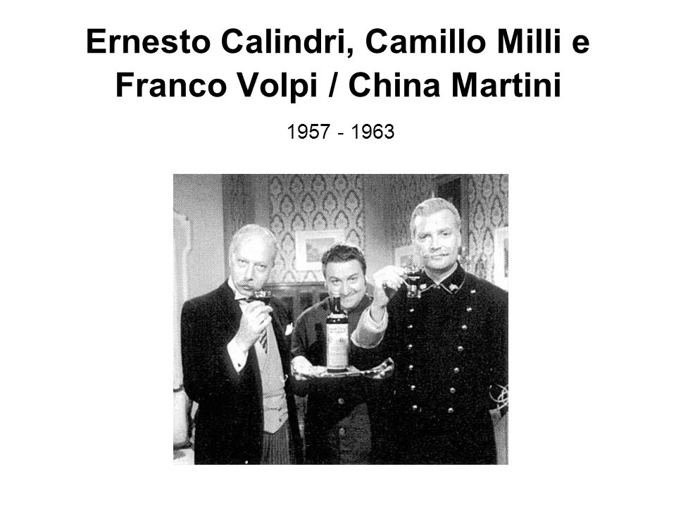 Ernesto Calindri, Camillo Milli e Franco Volpi / China Martini