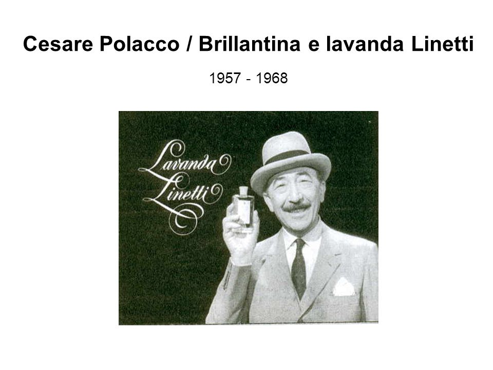Cesare Polacco / Brillantina e lavanda Linetti 1957 - 1968