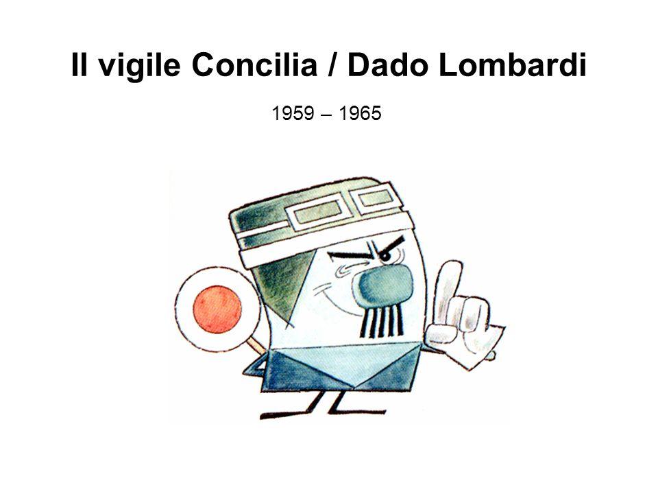 Il vigile Concilia / Dado Lombardi