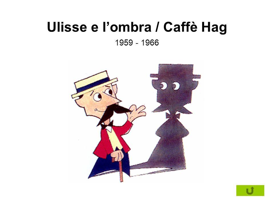 Ulisse e l'ombra / Caffè Hag