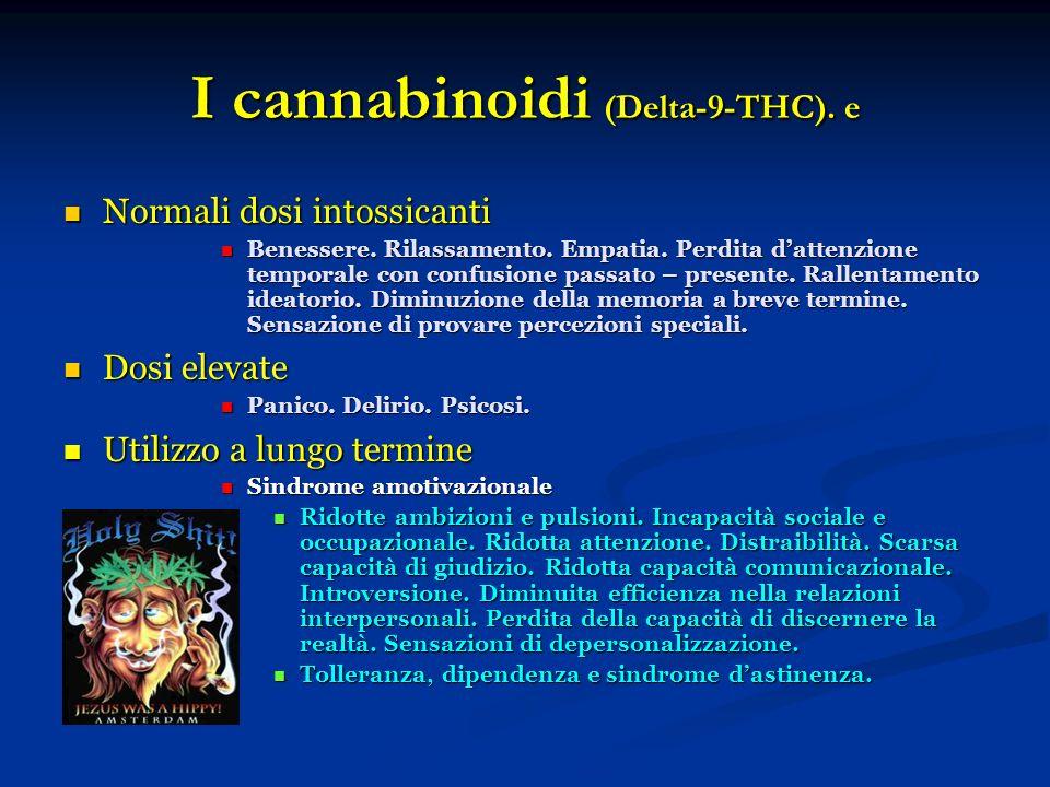 I cannabinoidi (Delta-9-THC). e