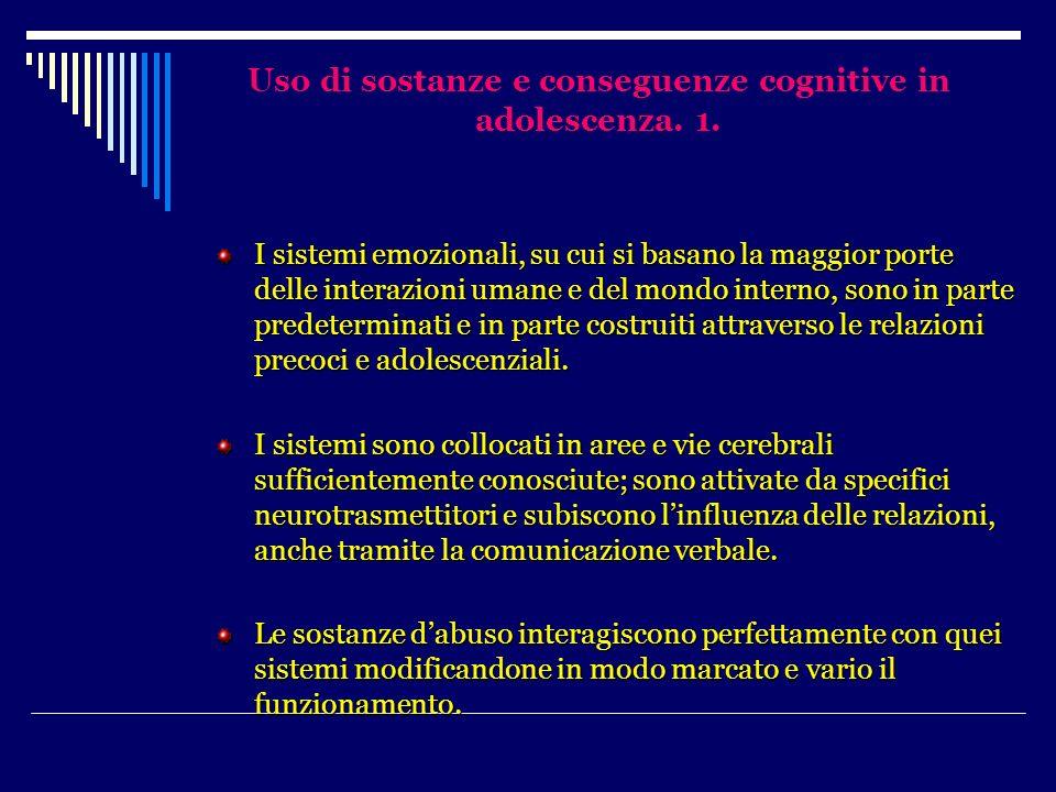 Uso di sostanze e conseguenze cognitive in adolescenza. 1.