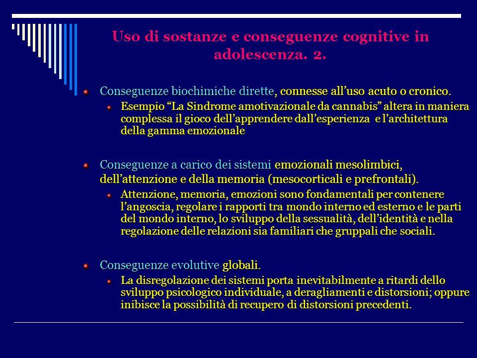 Uso di sostanze e conseguenze cognitive in adolescenza. 2.