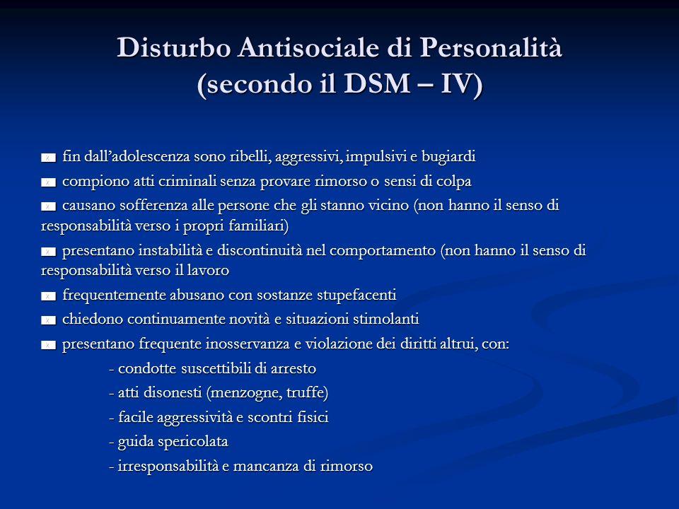 Disturbo Antisociale di Personalità (secondo il DSM – IV)