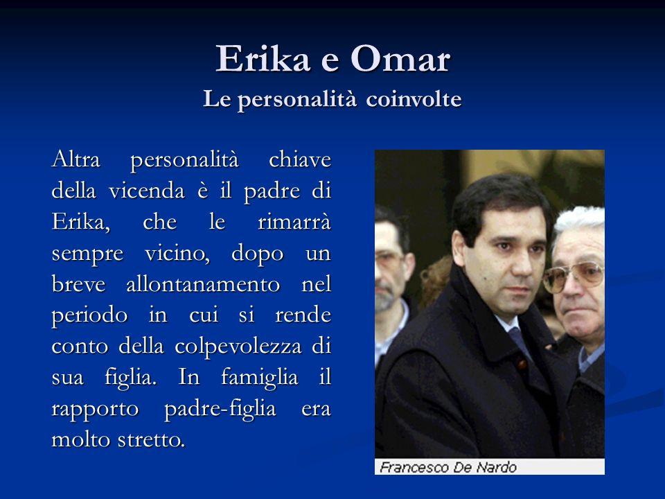 Erika e Omar Le personalità coinvolte