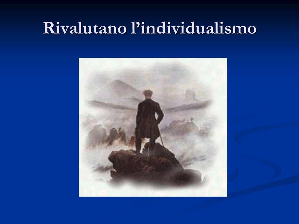 Rivalutano l'individualismo