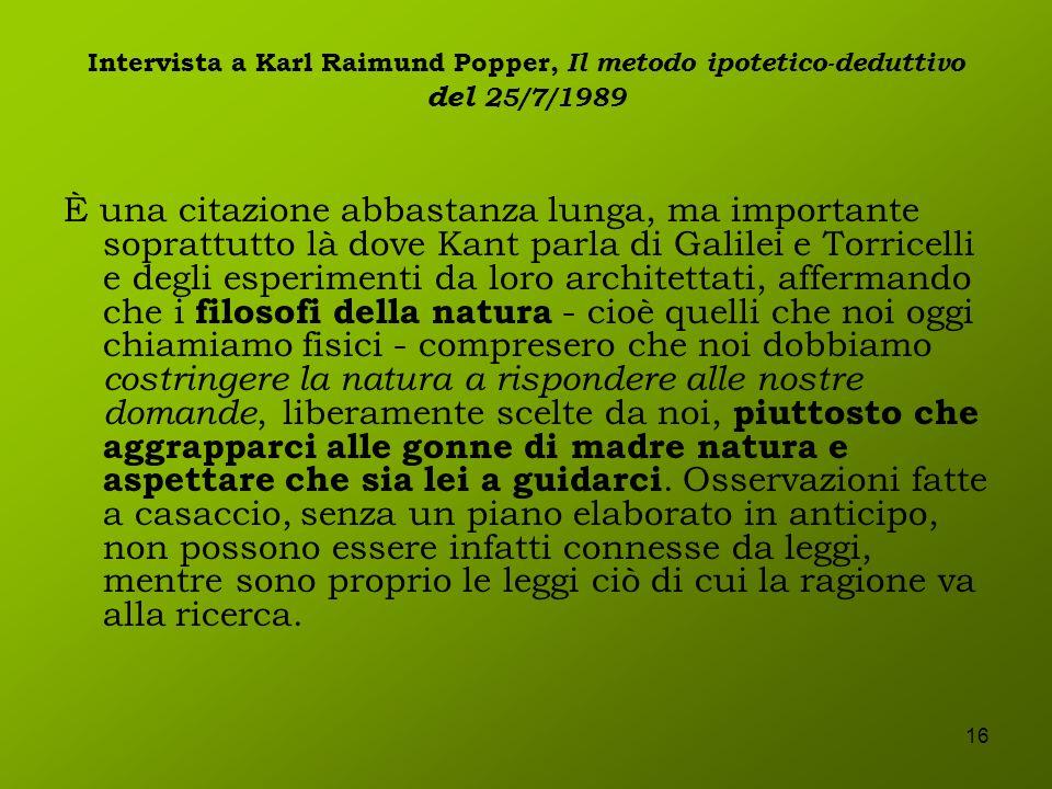 Intervista a Karl Raimund Popper, Il metodo ipotetico-deduttivo del 25/7/1989