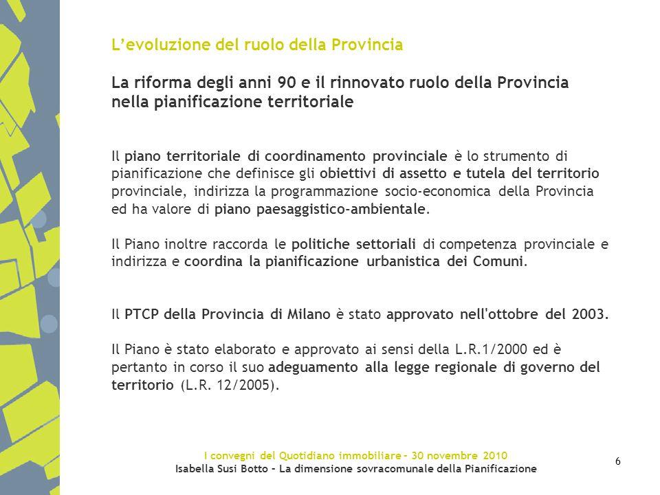 L'evoluzione del ruolo della Provincia La riforma degli anni 90 e il rinnovato ruolo della Provincia nella pianificazione territoriale