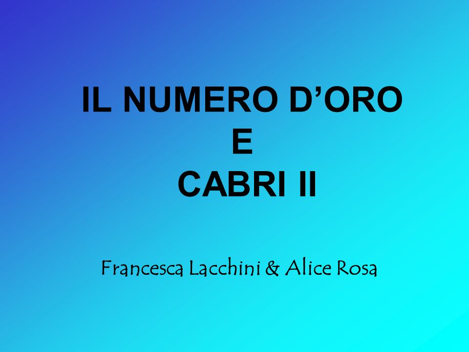 IL NUMERO D'ORO E CABRI II