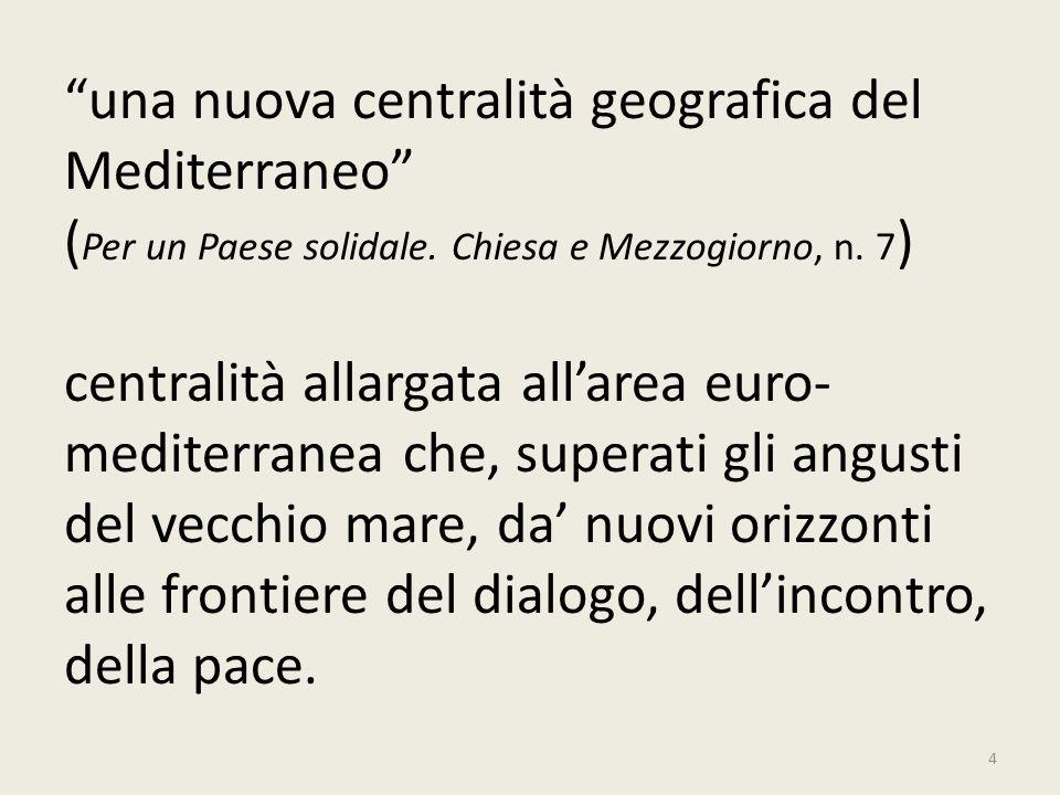 una nuova centralità geografica del Mediterraneo (Per un Paese solidale.
