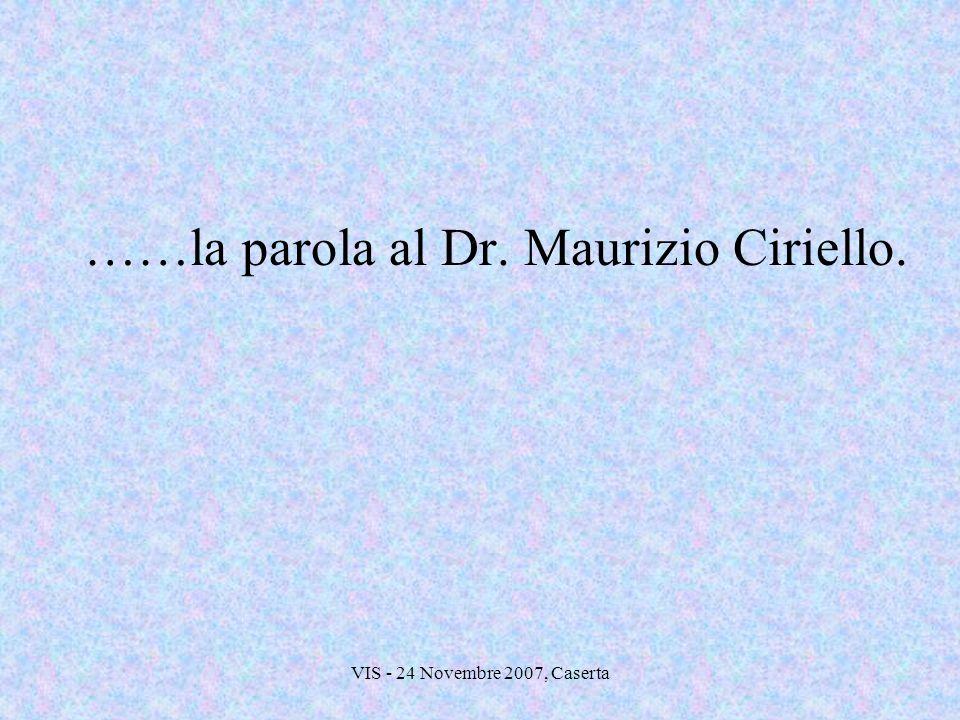 ……la parola al Dr. Maurizio Ciriello.