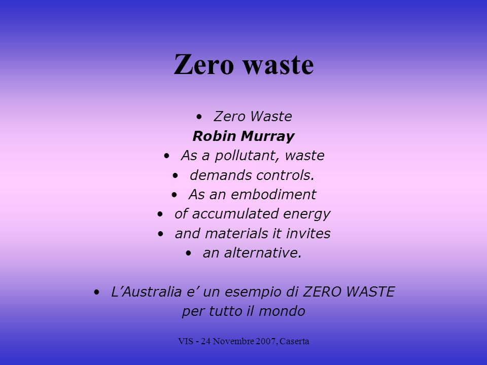 Zero waste Zero Waste Robin Murray As a pollutant, waste
