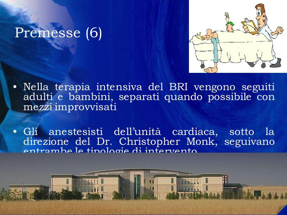 Premesse (6) Nella terapia intensiva del BRI vengono seguiti adulti e bambini, separati quando possibile con mezzi improvvisati.