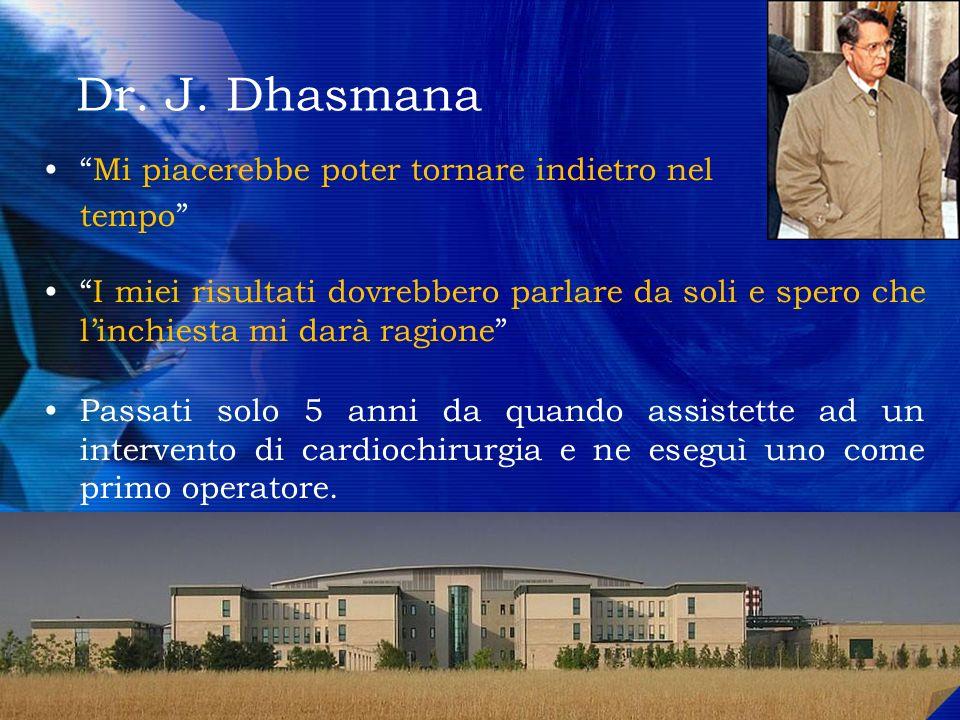Dr. J. Dhasmana Mi piacerebbe poter tornare indietro nel tempo