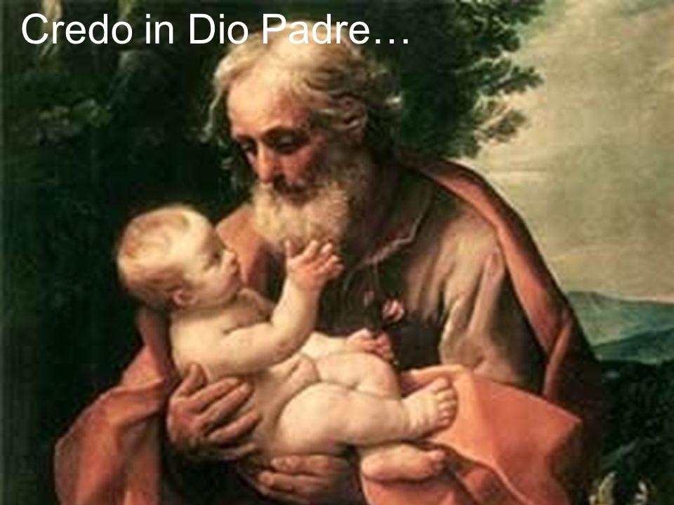 Credo in Dio Padre…