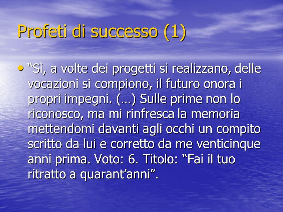 Profeti di successo (1)