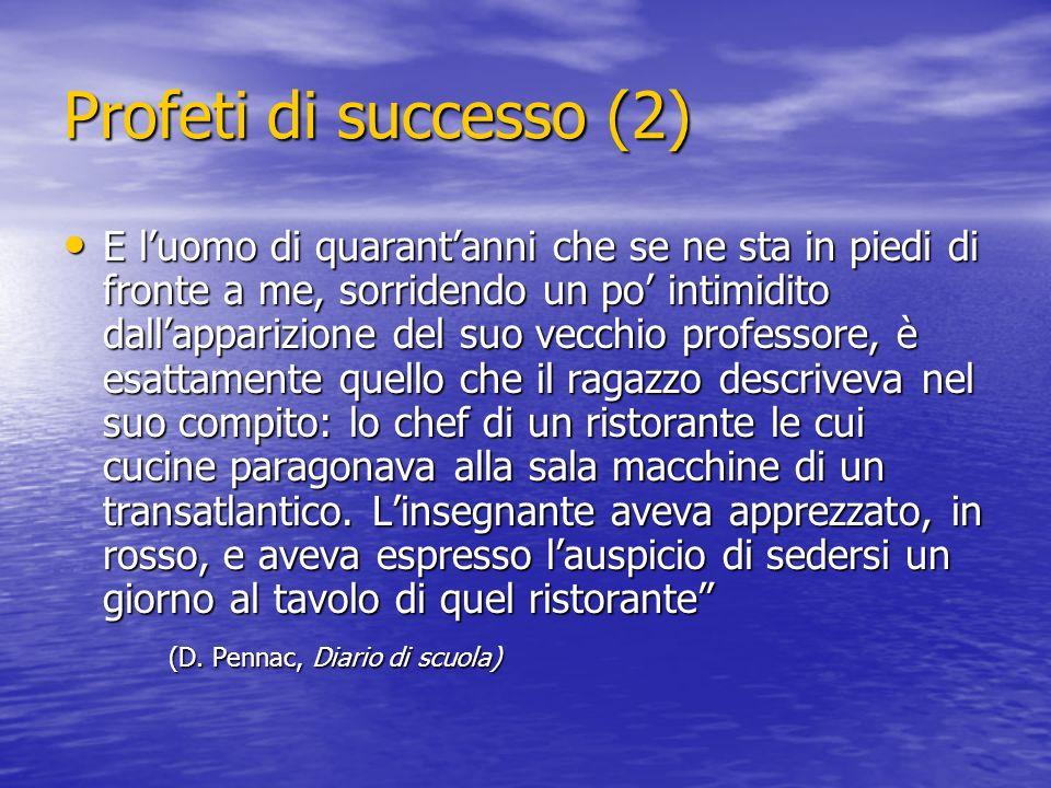 Profeti di successo (2)