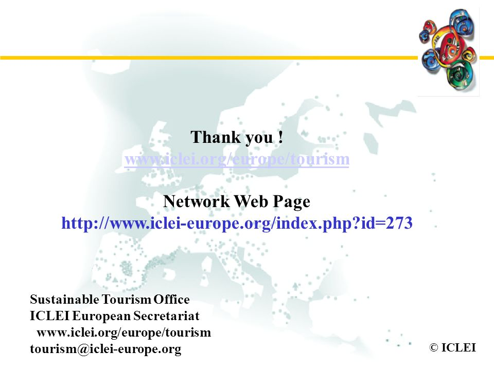 Thank you ! www.iclei.org/europe/tourism Network Web Page