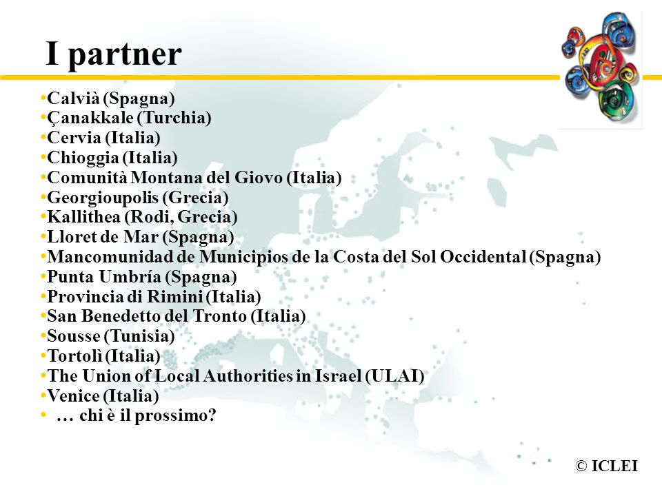 I partner Calvià (Spagna) Çanakkale (Turchia) Cervia (Italia)