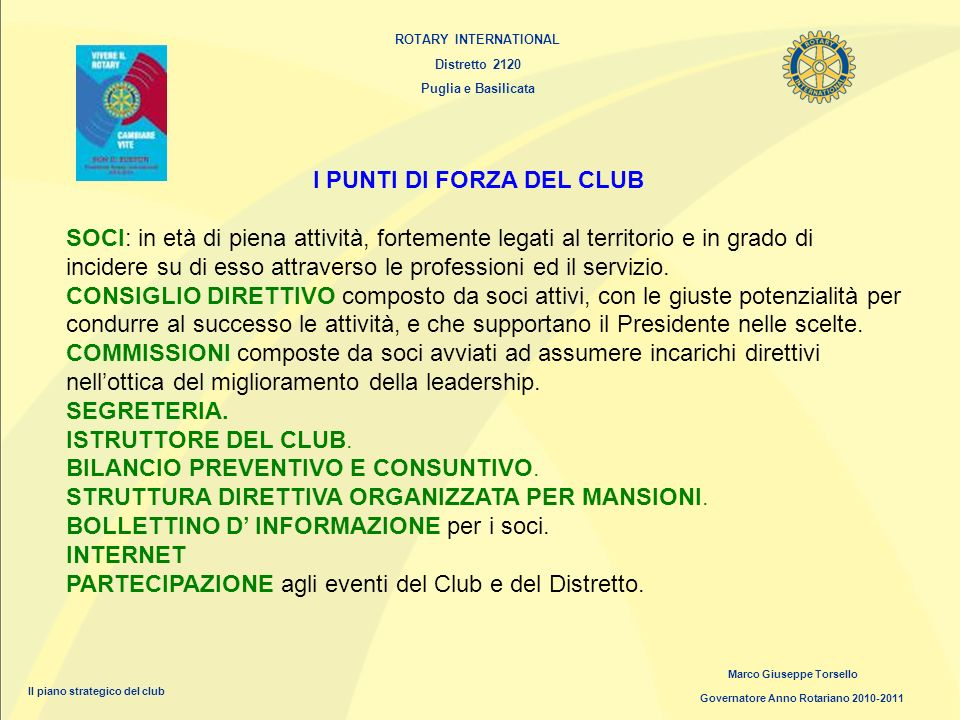 I PUNTI DI FORZA DEL CLUB