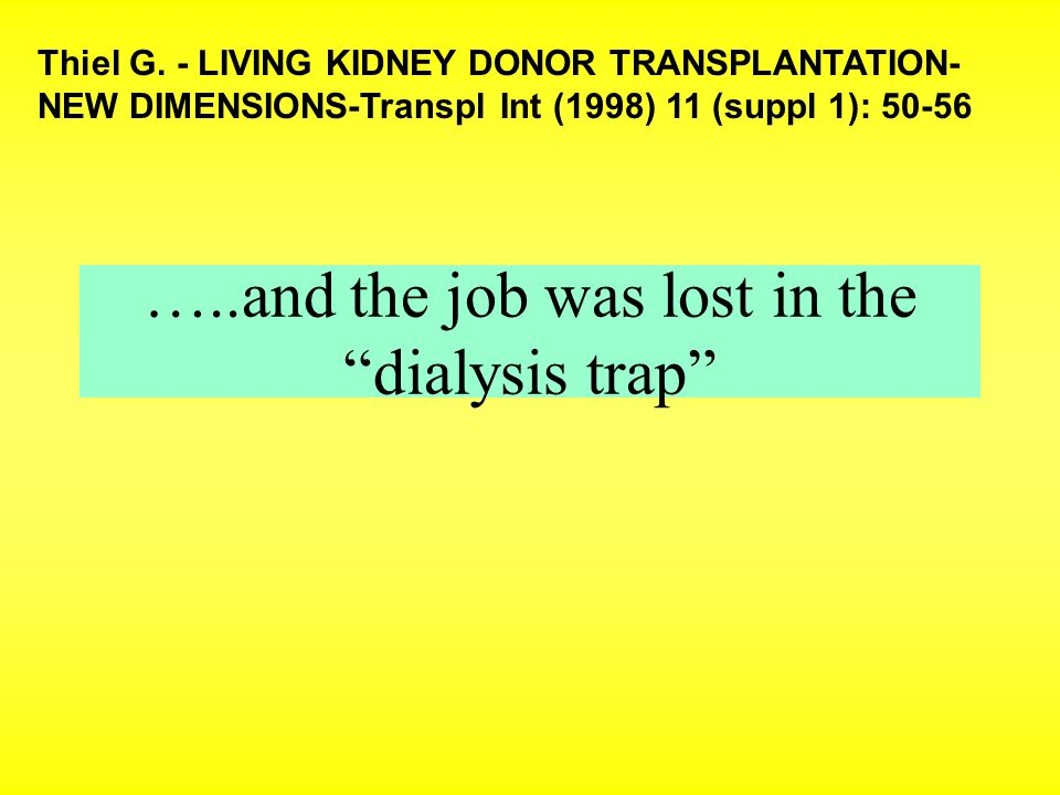 …..and the job was lost in the dialysis trap