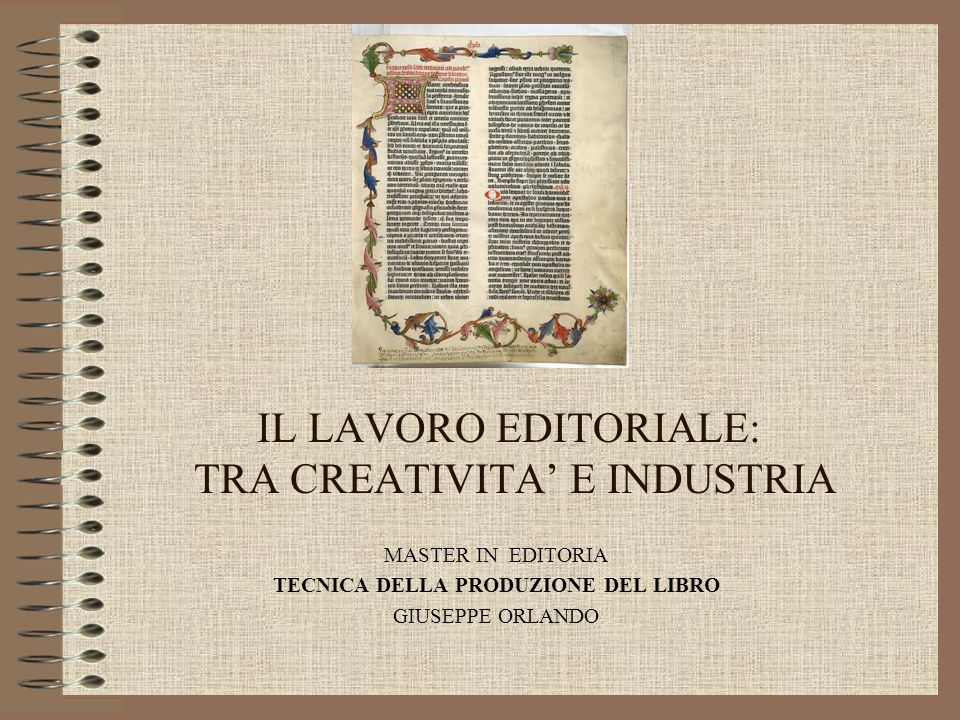 IL LAVORO EDITORIALE: TRA CREATIVITA' E INDUSTRIA