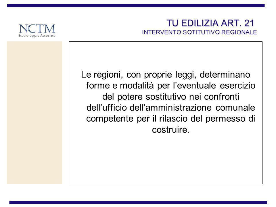 TU EDILIZIA ART. 21 INTERVENTO SOTITUTIVO REGIONALE